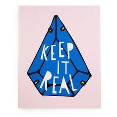 art print - keep it real
