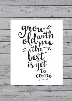 Printable Grow Old With Me Calligraphy by SauceOnTheSide on Etsy