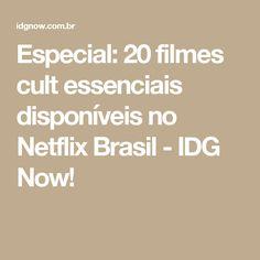 Especial: 20 filmes cult essenciais disponíveis no Netflix Brasil - IDG Now!