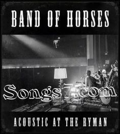 Acoustic at the Ryman [2014] Free MP3 Songs Download New Song Download, Band Of Horses, Free Songs, Mp3 Song, News Songs, Acoustic, Concert, Concerts