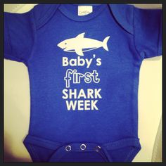 Baby's First Shark Week Onesie by thingsmostly on Etsy https://www.etsy.com/listing/157974163/babys-first-shark-week-onesie