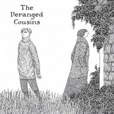 The Deranged Cousins