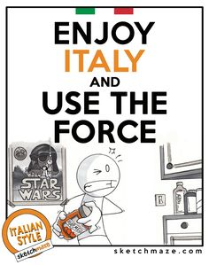 """""""ENJOY ITALY and USE THE FORCE"""" #sketchmaze #enjoy #enjoyitaly #italy #italia #italianstyle #italian #madeinitaly #fun #funny #viral #meme  #memes #marketing #follow #followme #love  #art #travelgram #vacation #tourism #book #books #comics #sketch #sketches  #starwars #rougeone #movie #movies #giveaway"""