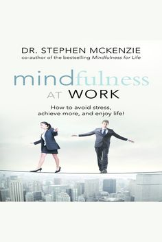 Mindfulness at Work: How to Avoid Stress, Achieve More, and Enjoy Life! on Scribd