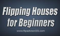 Getting started flipping houses (flipadvisor101) on Pinterest