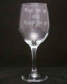 Wine Me Up And Watch Me Go Wine Glass valentines day gifts, Birthday gifts, Party Gifts, mothers day gifts