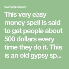 This very easy money spell is said to get people about 500 dollars every time they do it. This is an old gypsy spell that has a very high success rate. Good Luck Spells, Easy Spells, Love Spells, Magick Spells, Witchcraft, Voodoo Spells, Feng Shui, Money Spells That Work, Wiccan Spell Book