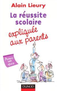 La réussite scolaire expliquée aux parents Lieury