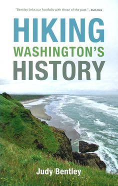 Hiking Washington's History, by Judy Bentley