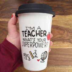 Teacher Travel Mug - I'm a TEACHER What's Your Superpower? - Ceramic Coffee Mug - Hand Painted Mug - Teacher Gift