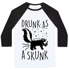 Turn up with this drunk animal drinking baseball tee with an illustration of a cute drunk skunk! Perfect for partying and drinking with friends, alcohol lover, alcohol humor, party humor and animal jokes!