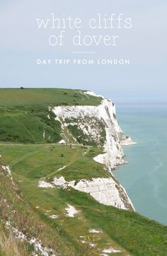 How to visit the White Cliffs of Dover from London