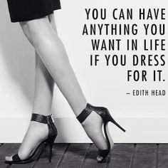 """You can have anything you want in life if you dress for it"" #EdithHead #MoodQuote"
