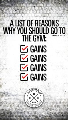 A list of reasons why you should go to the gym: gains. A list of reasons why you should go to the gy Gym Workout Tips, Gym Tips, Workout Humor, Workout Quotes, Workout Plans, Body Fitness, Gym Fitness, Physical Fitness, Fitness Inspiration Quotes