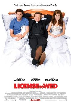 Directed by Ken Kwapis.  With Mandy Moore, John Krasinski, Robin Williams, Eric Christian Olsen. A reverend puts an engaged couple through a grueling marriage preparation course to see if they are meant to be married in his church.