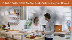 Indoor Pollution: Are You Really Safe inside your Home?