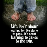 ...learning to dance in the rain :)
