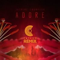 Jasmine Thompson | Adore (Cavego Remix) by Classy Records on SoundCloud