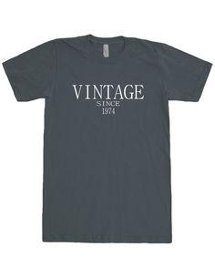 Vintage 1974 40th Birthday Gift Tshirt Custom year by Inaprinting, $19.00