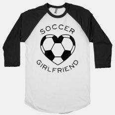 Soccer Girlfriend... Love it. I honestly have No idea Why I pin all of this stuff because everyone that I know already knows that my boyfriend is a goalie: )