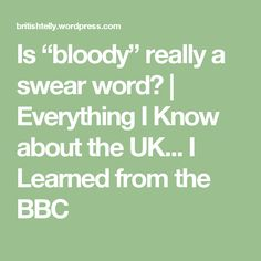 """Is """"bloody"""" really a swear word? 