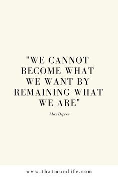 We cannot become what we want by remaining what we are... #motivation inspiring words, Inspirational Quotes, Quotes to live by, encouraging quotes, girl boss quotes. #entrepreneur, small business, creative entrepreneur small business owner, solopreneur, mompreneur, creatives, online busines, business quote, Motivational Quotes