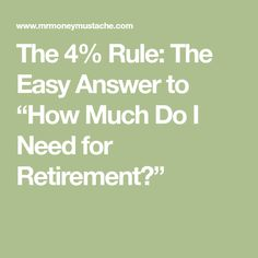 """In the world of early retirees, we have a concept that goes by names like """"The rule"""", or """"The Safe Withdrawal Rate"""", or simply """"The SWR. Retirement Money, Early Retirement, Retirement Planning, Mr Money Mustache, Money Matters, The 4, Money Management, Money Tips, Personal Finance"""