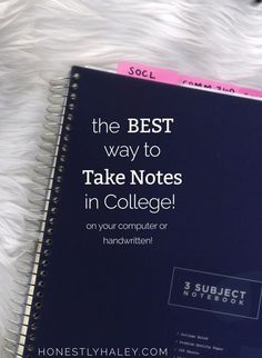 take notes in college (color coding is always the best)
