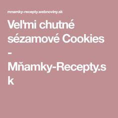 Veľmi chutné sézamové Cookies - Mňamky-Recepty.sk Cookies, Recipes, Crack Crackers, Biscuits, Cookie Recipes, Ripped Recipes, Cookie, Cooking Recipes