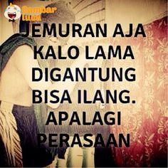 Siapa yang lagi digantung? Quotes Lucu, Quotes Galau, Funny Quotes, Funny Memes, Hilarious, Jokes, Sarcastic Words, Funny Comedy, Marriage Life