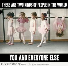 And you are the best kind!   (this looks just like you when you took dance class).