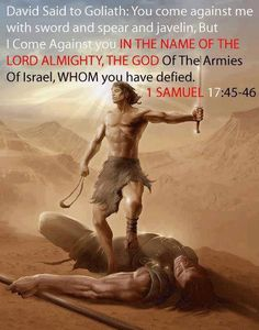 1 Samuel 17:45-46 ~ Who is Goliath in America? I know, I am like David and my weapon is PRAYER!