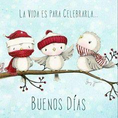 La vida es para celebrarla. Buenos días! mensajes positivos de #lunes