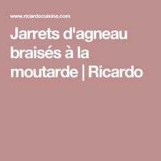 Jarrets d'agneau braisés à la moutarde | Ricardo