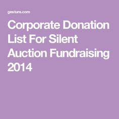Corporate Donation List For Silent Auction Fundraising 2014