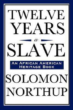 """L'autobiographie """"Twelve Years a Slave"""" de Solomon Northup"""