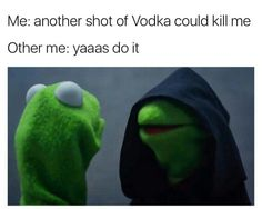 #EvilKermit #Vodka