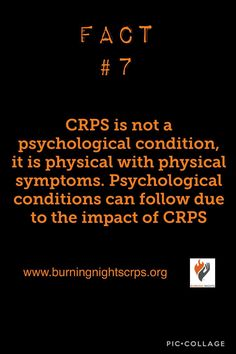 CRPS awareness month Fact 7 - Complex Regional Pain Syndrome is not a psychological condition, it is physical with physical symptoms | Burning Nights CRPS Support charity www.burningnightscrps.org #CRPS #CRPSSymptoms #crpscharity #crpssupport