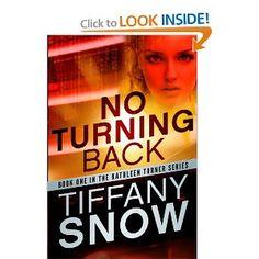 No Turning Back (The Kathleen Turner Series): Tiffany Snow: 9781611099614: Amazon.com: Books