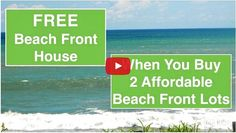This is a Fantastic deal. Watch the video for details. A 1400 sq. ft. beachfront house is free when you buy 2 beach front properties. Is There A Catch?...