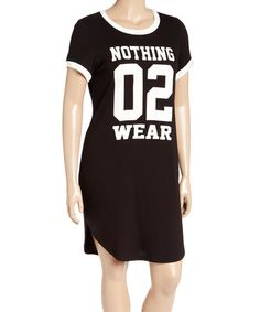 Just bought this - it's how I feel almost all the time. :)  ==== This Black & White 'Nothing 02 Wear' T-Shirt Dress - Plus by Libian is perfect! #zulilyfinds