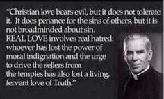 On real love and tolerance by Venerable Fulton Sheen Catholic Religion, Catholic Quotes, Catholic Prayers, Catholic Saints, Catholic Answers, Christian Love, Christian Faith, Fulton Sheen, Vito