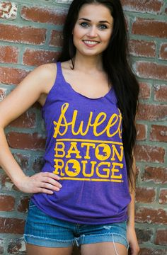 "Sweet Baton Rouge   Hometown Tank   Shop Football Tees Use code: ""PrincessIbit"" for 15% off your order!! www.shopfootballtees.com"