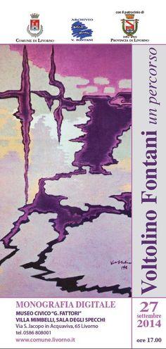 Voltolino Fontani, un percorso –  Monografia digitale a cura di Martina Corgnati – Livorno – 27 settembre