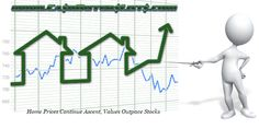 Home Prices Continue Ascent, Values Outpace Stocks