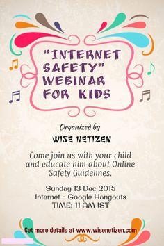 Internet safety webinar for kids. Date : 13 Dec 2015 at 11 am IST. Visit wisenetizen.com for more details  Pls RT #parenting #India