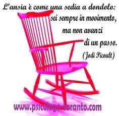 http://www.psicologo-taranto.com L'ansia è come una sedia a dondolo: sei sempre in movimento, ma non avanzi di un passo.                                                                      (Jodi Picoult)
