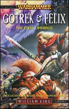 Gotrek felix the first omnibus gotrek felix novels william gotrek and felix wikipedia the free encyclopedia and not omnibus fandeluxe Image collections