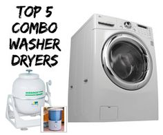 Top 5 Combo Washer Dryers for Tiny Homes