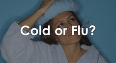 Sometimes it's difficult to figure out if the bug you've got is a cold or the dreaded flu. Take our quiz to get a better idea of what might be ailing you.   #quiz #cold #flu